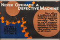 "Movie Posters:Miscellaneous, Never Operate a Defective Machine (Mather and Company, 1923). Motivational Poster (28"" X 41.5""). Miscellaneous.. ..."