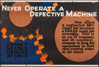 "Never Operate a Defective Machine (Mather and Company, 1923). Motivational Poster (28"" X 41.5""). Miscellaneous..."