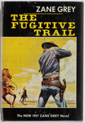 Books:Fiction, Zane Grey. The Fugitive Trail. New York: Harper &Brothers, 1957. First edition, first printing. Publisher'sbinding...