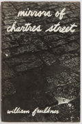 Books:Literature 1900-up, William Faulkner. LIMITED. Mirrors of Chartres Street. ...