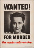 """Movie Posters:War, World War II Propaganda (U.S. Government Printing Office, 1944).Poster (20"""" X 28"""") Wanted! For Murder-Her Careless Talk Cos..."""