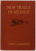 Books:Travels & Voyages, Carl Lumholtz. New Trails in Mexico. New York: Charles Scribner's Sons, 1912. First edition. Profusely illustrat...