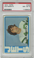 Football Cards:Singles (1970-Now), 1972 Topps Joe Namath #100 PSA NM-MT 8. Always with a flair for thedramatic, it wasn't long before Joe Namath carried arou...