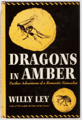 Books:Science Fiction & Fantasy, Willy Ley. SIGNED. Dragons in Amber. New York: Viking Press, 1952. Third printing. Signed by the author on title p...