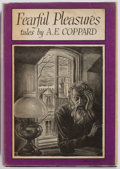 Books:Science Fiction & Fantasy, A. E. Coppard. Fearful Pleasures. Sauk City: Arkham House, 1946. First edition. 8vo. 301 pages. Publisher's binding....