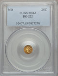 California Fractional Gold: , Undated 25C Liberty Round 25 Cents, BG-222, R.2, MS63 PCGS. PCGSPopulation (118/123). NGC Census: (28/36). ...