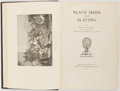 Books:World History, George Francis Dow. Slave Ships and Slaving. Salem: Marine Research Society, 1927. First edition. From the library...