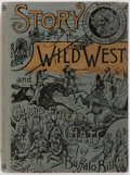 Books:Non-fiction, Buffalo Bill. Story of the Wild West and Camp Fire Chats. John R. Stanton, 1901. From the library of James Strohn ...