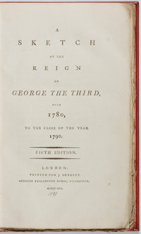 [English Royalty]. A Sketch of the Reign of George the Third... London: 1791. Fifth edition