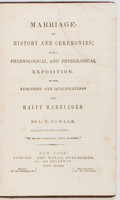 Books:Social Sciences, L.N. Fowler. Marriage: Its History and Ceremonies; with aPhrenological and Physiological Exposition, of the Functionsa...