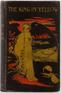 Robert W. Chambers. The King in Yellow. Piccadilly: Chatto & Windus, 1895. First edition. Publi