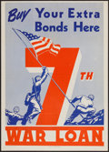 "Movie Posters:War, World War II War Bonds (U.S. Government Printing Office, 1945). 7thWar Loan Poster (20"" X 28""). ""Buy Your Extra Bonds Here...."