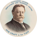 """Political:Pinback Buttons (1896-present), William Howard Taft: The Sought-after """"Our Craft is for Taft"""" 4"""" Button in Very Choice Condition...."""