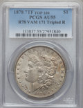 Morgan Dollars, 1878 7TF $1 Reverse of 1878, Tripled R, VAM-171 AU55 PCGS. Top-100.PCGS Population (2/23). . From The ...