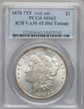 Morgan Dollars, 1878 7TF $1 Reverse of 1878, Doubled Talons, VAM-45 MS62 PCGS.Top-100. PCGS Population (20/24). . From...