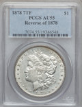 Morgan Dollars, 1878 7TF $1 Reverse of 1878, Gouge in IB & Clashed 'n',VAM-131C2 AU55 PCGS. PCGS Population (112/9653). NGC Census:(129/1...