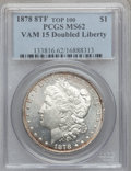 Morgan Dollars, 1878 8TF $1 Doubled Liberty, VAM-15 MS62 PCGS. Top-100. PCGS Population (13/9). . From The Parcfeld Col...
