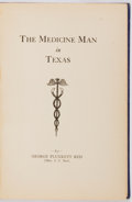Books:Americana & American History, [Texana]. INSCRIBED. George Plunkett Red. (Mrs. S.C. Red). TheMedicine Man in Texas. [Houston: Standard Printin...