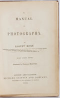 Books:Photography, Robert Hunt. A Manual of Photography. Richard Griffin and Company, 1854. Fourth edition, revised. Light toning a...