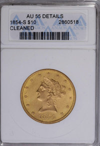 1854-S $10 --Cleaned--ANACS. AU55 Details. NGC Census: (52/44). PCGS Population (15/15). Mintage: 123,826. Numismedia Ws...