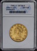 Liberty Eagles: , 1884-CC $10 --Damaged--ANACS. Fine 12 Details. NGC Census: (0/169). PCGS Population (1/106). Mintage: 9,925. (#8704)...