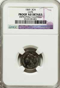 1869 3CN Three Cent Nickel, Judd-676, Pollock-753, R.4 -- Improperly Cleaned -- NGC Details. Proof, AU Details....(PCGS#...