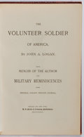 Books:Biography & Memoir, John A. Logan. The Volunteer Soldier of America. WithMemoir of the Author and Military Reminiscences from General...
