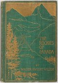 Books:Americana & American History, Walter Dwight Wilcox. The Rockies of Canada. New York: G.P.Putnam's Sons/London: The Knickerbocker Press, 1903. Pub...