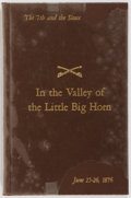 Books:Americana & American History, Robert C. Kain. INSCRIBED. In the Valley of the Little BigHorn. The 7th and the Sioux. Newfane, Vermont: Publis...