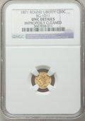 California Fractional Gold: , 1871 50C Liberty Round 50 Cents, BG-1011, R.2, -- ImproperlyCleaned -- NGC Details. UNC. NGC Census: (0/64). PCGS Populati...