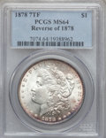 Morgan Dollars, 1878 7TF $1 Reverse of 1878 MS64 PCGS. VAM-190A. PCGS Population(2534/512). NGC Census: (3496/499). Mintage: 4,900,000. Nu...