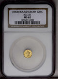 Undated 25C Liberty Round 25 Cents, BG-221, R.3, MS62 NGC. NGC Census: (0/0). PCGS Population (47/84). (#10406)...(PCGS#...