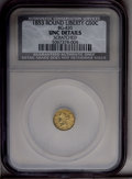 California Fractional Gold: , 1853 50C Liberty Round 50 Cents, BG-430, R.3,--Scratched--NCS. UncDetails. PCGS Population (7/134). (...