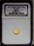 California Fractional Gold: , 1871 50C Liberty Round 50 Cents, BG-1025, R.5, MS61 NGC. PCGSPopulation (2/16). (#10854)...