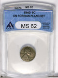 Errors: , 1940 1C Lincoln Cent--On Foreign Planchet--MS62 ANACS. (#2684)...