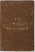 Books:Americana & American History, The Whig Portrait Gallery. Originally published in theAmerican Review. Illustrated throughout with portraits of Whigst...