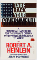 Books:Americana & American History, Robert A. Heinlein. Take Back Your Government! A Practical Handbook for the Private Citizen Who Wants Democracy to Work...