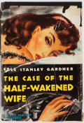 Books:Mystery & Detective Fiction, Erle Stanley Gardner. INSCRIBED. The Case of the Half-WakenedWife. William Morrow and Company, 1945. First edi...