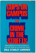 Books:Americana & American History, Erle Stanley Gardner. Cops on Campus and Crime in theStreets. William Morrow, 1970. Publisher's original cloth ...
