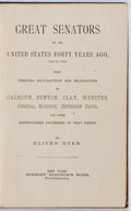 Books:Americana & American History, Oliver Dyer. INSCRIBED. Great Senators of the United StatesForty Years Ago (1848-1849). Robert Bonner's Sons Pu...
