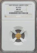 California Fractional Gold: , 1869 25C Liberty Round 25 Cents, BG-826, R.4, MS62 NGC. NGC Census:(3/0). PCGS Population (20/14). ...