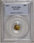 California Fractional Gold: , 1871 50C Liberty Round 50 Cents, BG-1027, R.3, MS61 PCGS. PCGSPopulation (23/47). (#10856)...