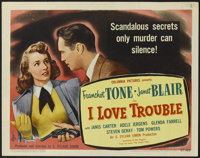 """I Love Trouble (Columbia, 1948). Title Lobby Card (11"""" X 14""""). Mystery. Directed by S. Sylvan Simon. Starring..."""