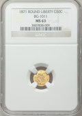 California Fractional Gold: , 1871 50C Liberty Round 50 Cents, BG-1011, R.2, MS63 NGC. NGCCensus: (11/28). PCGS Population (87/92). ...