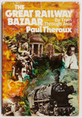Books:Travels & Voyages, Paul Theroux. FROM THE PERSONAL LIBRARY OF GEORGE McGOVERN. The Great Railway Bazaar. By Train Through Asia. Hou...