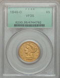 Liberty Half Eagles: , 1846-O $5 VF35 PCGS. PCGS Population (6/66). NGC Census: (4/124). Mintage: 58,000. Numismedia Wsl. Price for problem free N...