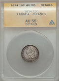 Bust Dimes: , 1834 10C Large 4 -- Cleaned -- ANACS. AU55 Details. NGC Census:(0/2). PCGS Population (13/67). . From the collection of...