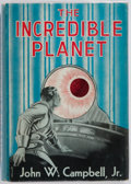 Books:Science Fiction & Fantasy, John W. Campbell, Jr. SIGNED. The Incredible Planet. FantasyPress, 1949. First edition. Signed by the author on...