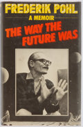 Books:Biography & Memoir, Frederick Pohl. SIGNED. The Way the Future Was. London:Victor Gollancz, 1979. Edition of 500 copies, of which this ...