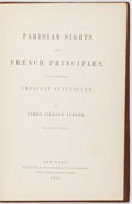 Books:World History, [Paris]. James Jackson Jarves. Parisian Sights and French Principles. Seen Through American Spectacles. New York...